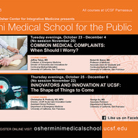 Osher Mini Medical School - Innovators and Innovations at UCSF: The Shape of Things to Come