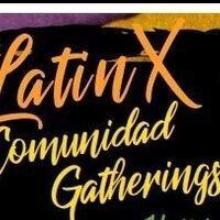 Latin X Communidad Gathering