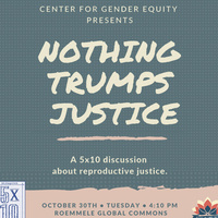 Nothing Trumps Justice: A 5 x 10 Discussion on Reproductive Justice | Center for Gender Equity