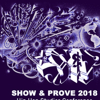 Show & Prove 2018: Hip Hop Studies Conference