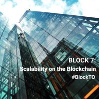 Block 7 : Scalability on the Blockchain
