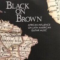 "Guitar Recital:  ""Black on Brown: African Influence on  Latin American Guitar Music"""