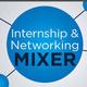 Internship & Networking Mixer