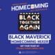 Black Maverick Homecoming Mixer