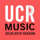 UCR DEPARTMENT OF MUSIC  2018-2019 CONCERT SEASON