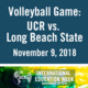 UCR Volleyball vs. Long Beach State