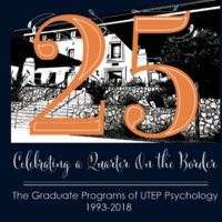 "The Graduate Programs of UTEP Psychology:  ""A Quarter on the Border Colloquium Series"""
