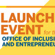 Introducing the Office of Inclusive Innovation and Entrepreneurship