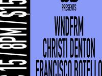 Sounds et al: Wndfrm, Christi Denton and Francisco Botello