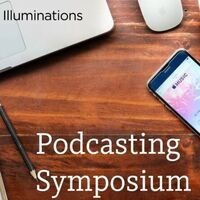 Hear All About It: A Podcasting Symposium