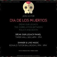 USC Dia de Los Muertos - Speak Our Legacy: The Correlation Between Policy and Death