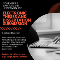 Grad students! Learn everything you need to know about electronic theses and dissertation submission   LTS