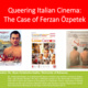 "Lecture by Dr. Ryan Calabretta-Sajder (University of Arkansas):  ""Queering Italian Cinema: The Case of Ferzan Ozpetek""."