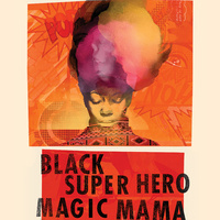 Black Super Hero Magic Mama by Inda Craig-Galván