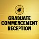 Graduate Commencement Reception