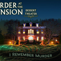 Murder at the Mansion: I Remember Murder