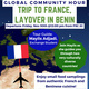 Global Community Hour: Trip to France, Layover in Benin