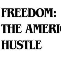 Freedom: The American Hustle, The Poetry Series