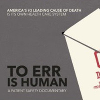 """To Err is Human"" - A Patient Safety Documentary"