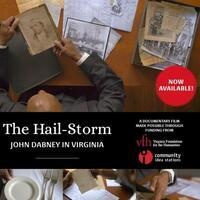 "Created Equal Film Series in honor of Grady W. Powell: ""The Hail-Storm: John Dabney in Virginia"""