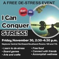 I Can Conquer Stress: A Free De-stress Event