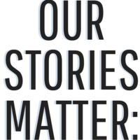 Our Stories Matter: A Listening Session