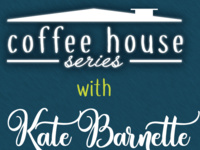 Coffee House Series feat Kate Barnette