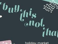 Buy This Not That: Conscious Holiday Market