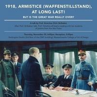 1918, Armistice (Waffenstillstand), But is the Great War Really Over?