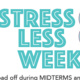 Stress Less Week - Drinks and Chips!