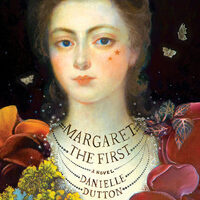 Danielle Dutton, Author of Margaret the First