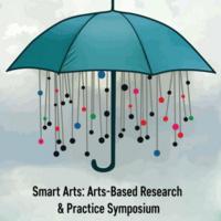 Smart Arts: Arts-Based Research & Practice Symposium