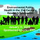 Environmental Public Health in the 21st Century Research Symposium