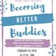 Becoming Better Buddies