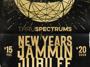 Agava Presents: Thru Spectrums NYE Jammin Jubilee