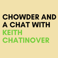 Chowder and a Chat: Keith Chatinover