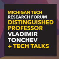 Michigan Tech Research Forum : Distinguished Professor + TechTalks