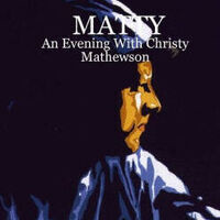 MATTY - An Evening with Christy Mathewson