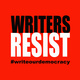 WRITERS RESIST: Louder Together for Free Expression