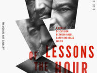 "*CANCELLED ""Lessons of the Hour"": A Public Discussion between Hazel Carby and Isaac Julien"