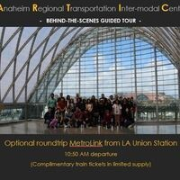 Anaheim Regional Transportation Inter-modal Center Field Trip - Behind-The-Scenes Guided Tour