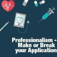 Professionalism - Make or Break your Application
