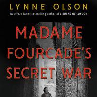 Writers LIVE: Lynne Olson, Madame Fourcade's Secret War