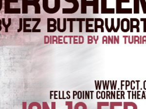 Jerusalem by Jez Butterworth at Fells Point Corner Theatre