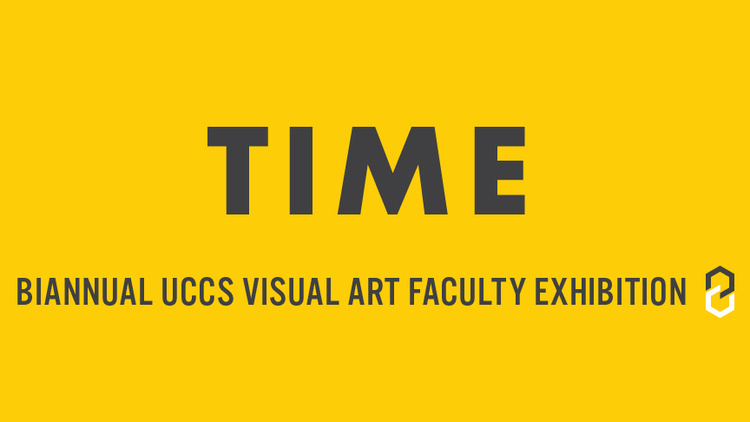 TIME: Biannual UCCS Visual Art Faculty Exhibition