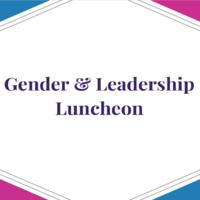 Gender & Leadership Luncheon