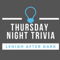 Thursday Night Trivia | Lehigh After Dark