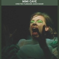 """Arts and Humanities Colloquium:  """"Videos Made Visceral: A Talk with Filmmaker Mimi Cave"""""""