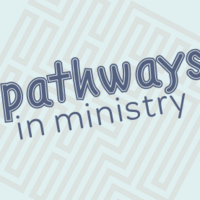 Pathways in Ministry: Networking