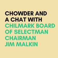 Chowder & A Chat: Jim Malkin